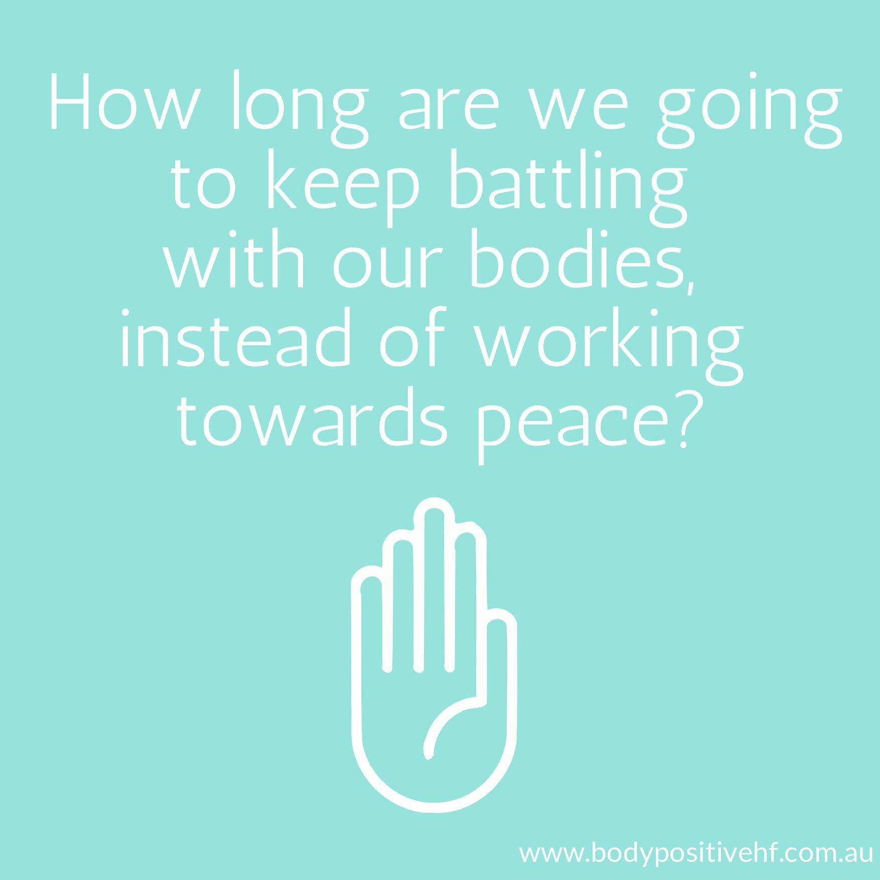 text reads: how long are we going to keep battling with our bodies instead of working towards peace?